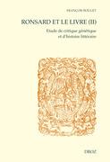 Ronsard et le livre (II). Etude de critique génétique et d'histoire littéraire. Seconde partie : Les livres imprimés.