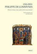 1511-2011 Philippe de Commynes. Droit, écriture : deux piliers de la souveraineté