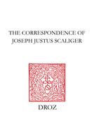 The Correspondence of Joseph Justus Scaliger
