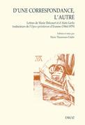 D'une correspondance, l'autre. Lettres de Marie Delcourt et d'Aloïs Gerlo traducteurs de l'Opus epistolarum d'Erasme (1964-1979)