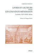 Livres et lecteurs dans les couvents mendiants (Lorraine, XVIe-XVIIIe siècles) Sous-collection Ad Deum