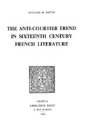 The Anti-Courtier Trend in Sixteenth Century French Literature