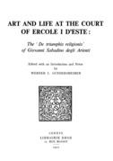 Art and Life at the Court of ErcoleI d'Este : The «De Triumphis religionis» of Giovanni Sabadino degli Arienti
