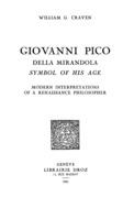 Giovanni Pico della Mirandola, symbol of his age : modern interpretations of a Renaissance Philosopher