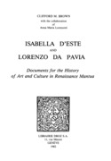 Isabella d'Este and Lorenzo da Pavia : Documents for the History of Art and Culture in Renaissance Mantua