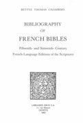 Bibliography of French Bibles. T. I, Fifteenth- and Sixteenth-Century French-Language Editions of the Scriptures