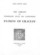 The Library of Vincencio Juan deLastanosa, Patron of Gracián