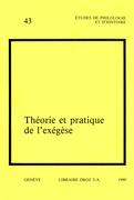Théorie et pratique de l'exégèse. Actes du 3e colloque international sur l'histoire de l'exégèse biblique au XVI siècle (Genève, 31 août - 2 septembre 1988)