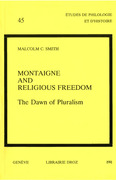 Montaigne and Religious Freedom : The Dawn of Pluralism