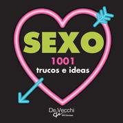 Sexo. 1001 trucos e ideas