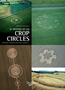 El misterio de los crop circles. Hipótesis, secretos militares, enigmas…