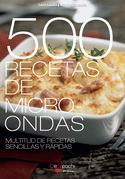 500 Recetas de microondas. Multitud de recetas sencillas y rápidas