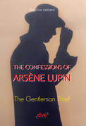 The confessions of arsène Lupin. The gentleman thief