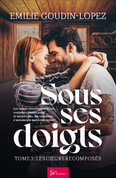 Sous ses doigts - Tome 3