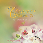 Cancer's Greatest Gift