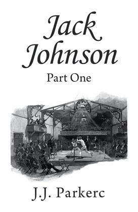 Jack Johnson: Part One
