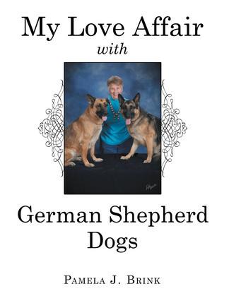 My Love Affair with German Shepherd Dogs