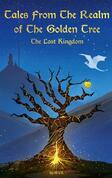 Tales From The Realm Of The Golden Tree: The Lost Kingdom