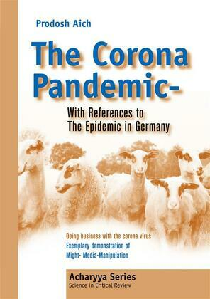 The Corona Pandemic - With References to The Epidemic in Germany