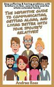 The definitive guide to communicating, getting along, and living better with your spouse's relatives!
