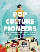 Pop Culture Pioneers