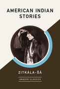 American Indian Stories (AmazonClassics Edition)