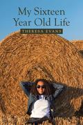 My Sixteen Year Old Life