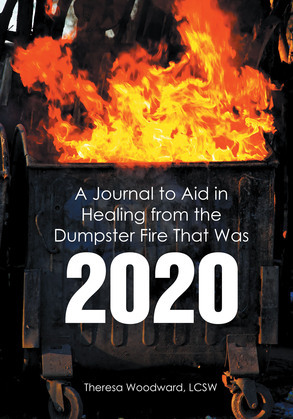 A Journal to Aid in Healing from the Dumpster Fire That Was 2020