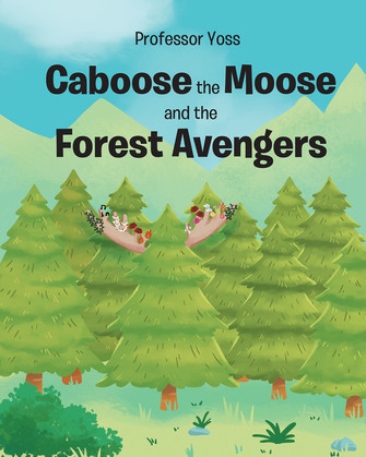 Caboose the Moose and the Forest Avengers