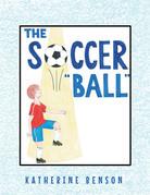 """The Soccer """"Ball"""""""