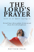 The Lord's Prayer: Live it or Quit saying it