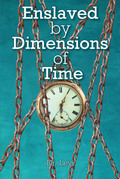 Enslaved By Dimensions Of Time