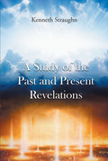 A Study of the Past and Present Revelations