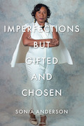 Imperfections but Gifted and Chosen