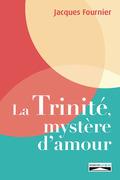 La Trinité, mystère d'amour