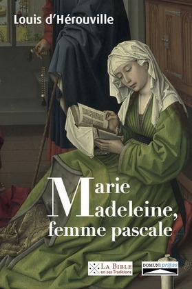 Marie-Madeleine, femme pascale