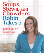 Soups, Stews, and Chowders: Robin Takes 5