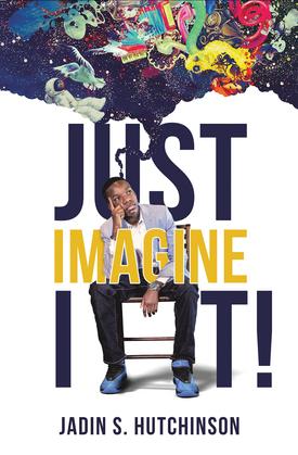 Just Imagine It!