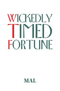 Wickedly Timed Fortune
