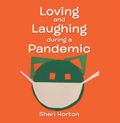 Loving and Laughing During a Pandemic