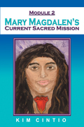 Module 2 Mary Magdalen's Current Sacred Mission