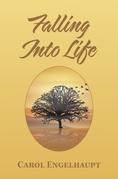 Falling into Life