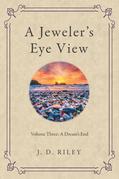 A Jeweler's Eye View