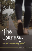 """The Journey. What If It's Not About Being """"Better""""?"""