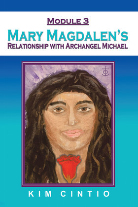 Module 3 Mary Magdalen's Relationship with Archangel Michael