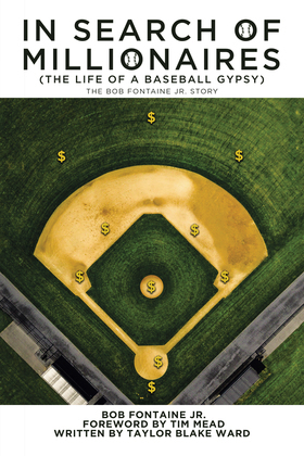 In Search of Millionaires (The Life of a Baseball Gypsy)