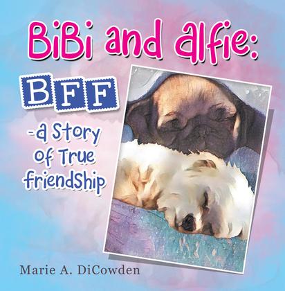 Bibi and Alfie: Bff - a Story of True Friendship