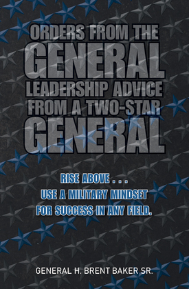 Orders from the General...Leadership Advice from a Two-Star General