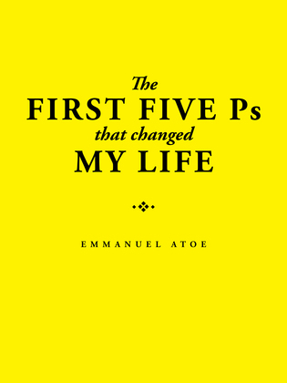 The First Five Ps That Changed My Life