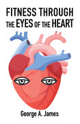 Fitness: Through the Eyes of the Heart